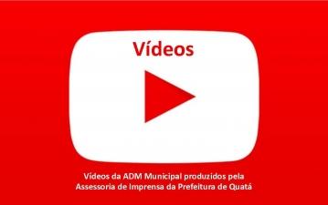 Vídeos da ADM Municipal produzidos pela Assessoria de Imprensa da Prefeitura de Quatá